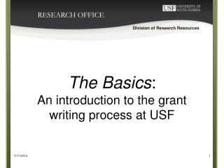 The Basics :  An introduction to the grant writing process at USF