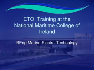 ETO  Training at the  National Maritime College of Ireland