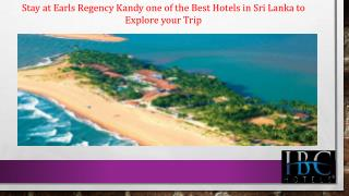 Stay at Earls Regency Kandy one of the Best Hotels