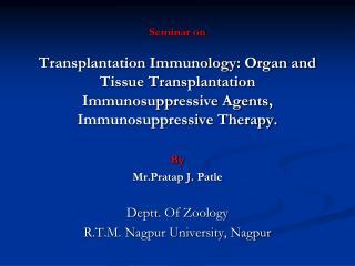 By Mr.Pratap  J.  Patle Deptt . Of Zoology R.T.M. Nagpur University, Nagpur