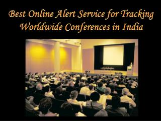 Best Online Alert Service for Tracking Worldwide Conferences