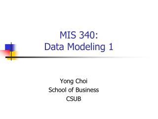 MIS 340: Data Modeling 1