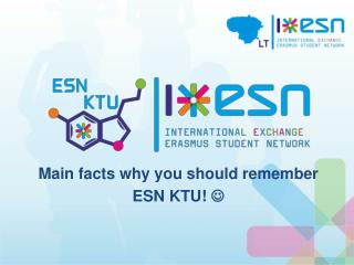 Main facts why  you should remember  ESN KTU !  