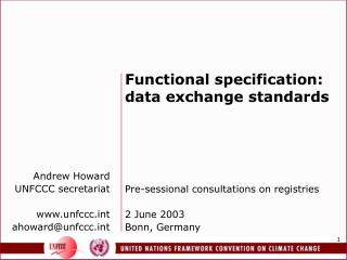 Functional specification: data exchange standards Pre-sessional consultations on registries