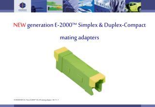 NEW  generation E-2000™ Simplex & Duplex-Compact mating adapters