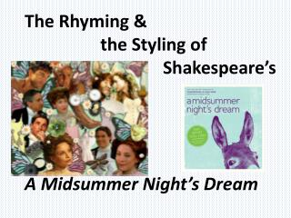 The Rhyming &  	    the Styling of 			     Shakespeare�s A Midsummer Night�s Dream