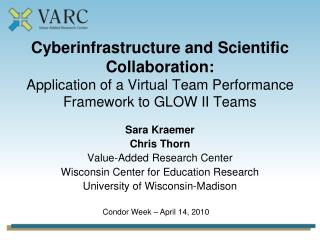Cyberinfrastructure and Scientific Collaboration: Application of a Virtual Team Performance Framework to GLOW II Teams