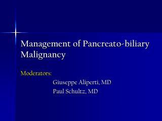 Management of Pancreato-biliary Malignancy
