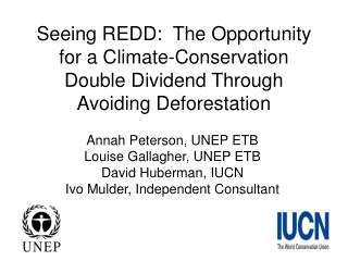 Annah Peterson, UNEP ETB Louise Gallagher, UNEP ETB David Huberman, IUCN