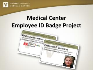 Medical Center Employee ID Badge Project