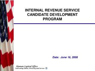 INTERNAL REVENUE SERVICE CANDIDATE DEVELOPMENT PROGRAM