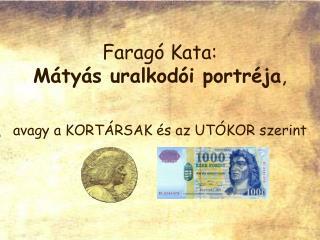 Faragó Kata: Mátyás uralkodói portréja ,
