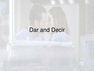Dar and Decir