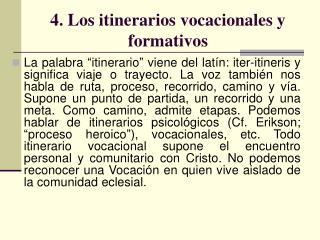 4. Los itinerarios vocacionales y formativos