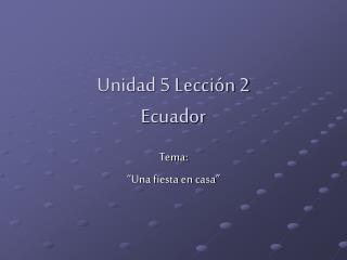 Unidad 5 Lecci�n 2 Ecuador