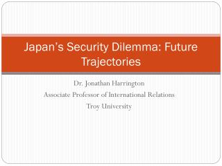 Japan�s Security Dilemma: Future Trajectories