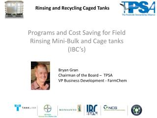 Programs and Cost Saving for Field Rinsing Mini-Bulk and Cage tanks (IBC's)