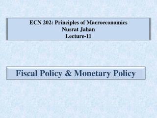 ECN 202: Principles of Macroeconomics Nusrat Jahan Lecture-11