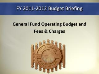 FY 2011-2012 Budget Briefing