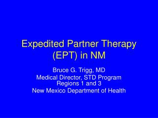 Expedited Partner Therapy   (EPT) in NM