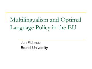 Multilingualism and Optimal Language Policy in the EU