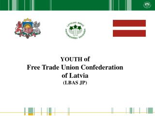 YOUTH  of Free Trade Union Confederation of Latvia (LBAS JP)