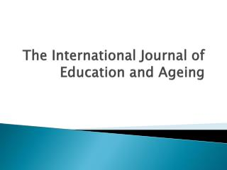 The International Journal of Education and Ageing