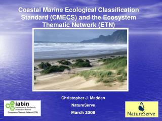 Coastal Marine Ecological Classification Standard (CMECS) and the Ecosystem Thematic Network (ETN)