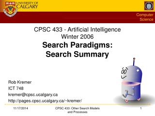 CPSC 433 - Artificial Intelligence Winter 2006 Search Paradigms: Search Summary