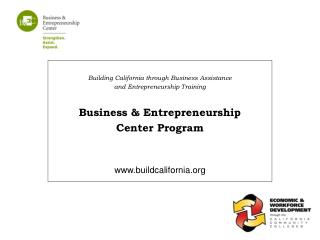 Building California through Business Assistance and Entrepreneurship Training