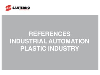 REFERENCES  INDUSTRIAL AUTOMATION PLASTIC INDUSTRY