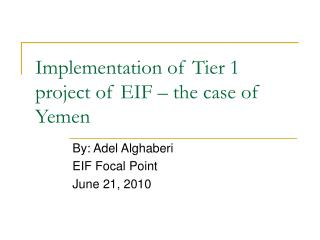 Implementation of Tier 1 project of EIF – the case of Yemen