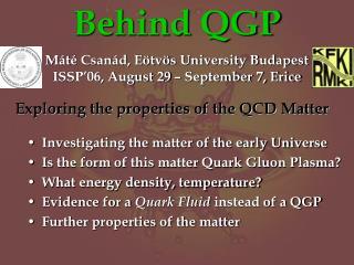 Behind QGP