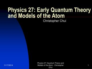 Physics 27: Early Quantum Theory and Models of the Atom