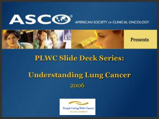 PLWC Slide Deck Series: Understanding Lung Cancer