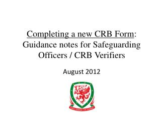 Completing a new CRB Form :  Guidance notes for Safeguarding Officers / CRB Verifiers