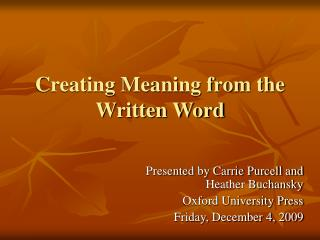 Creating Meaning from the Written Word