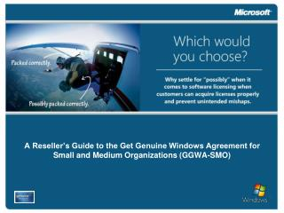 A Reseller s Guide to the Get Genuine Windows Agreement for Small and Medium Organizations GGWA-SMO