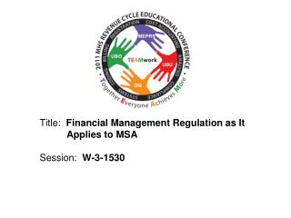 Title:   Financial Management Regulation as It           Applies to MSA Session :   W-3-1530