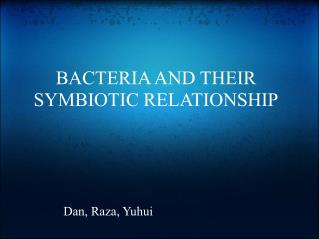 BACTERIA AND THEIR SYMBIOTIC RELATIONSHIP
