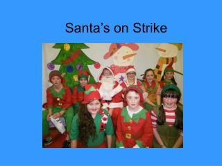 Santa's on Strike