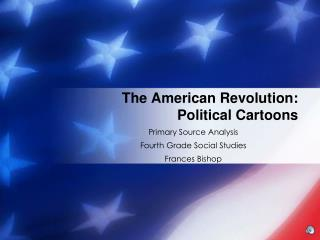 The American Revolution: Political Cartoons