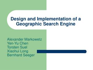 Design and Implementation of a Geographic Search Engine