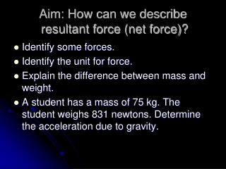 Aim: How can we describe  resultant force (net force)?