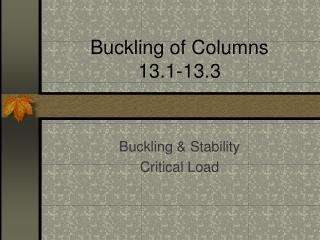 Buckling of Columns  13.1-13.3