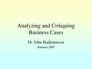 Analyzing and Critiquing Business Cases