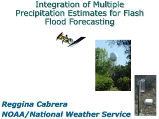 Integration of Multiple Precipitation Estimates for Flash Flood Forecasting