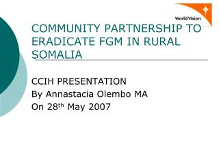 COMMUNITY PARTNERSHIP TO ERADICATE FGM IN RURAL SOMALIA