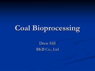 Coal Bioprocessing