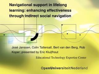 José Janssen, Colin Tattersall, Bert van den Berg, Rob Koper ; presented by Eric Kluijfhout